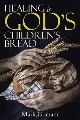 Healing Is God's Children's Bread (Paperback)