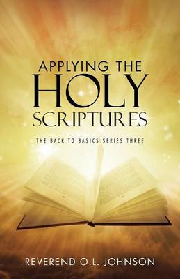 Applying the Holy Scriptures: The Back to Basics Series Three (Paperback)