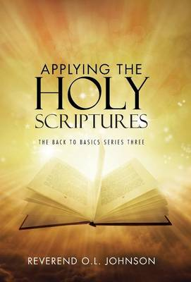 Applying the Holy Scriptures: The Back to Basics Series Three (Hardback)