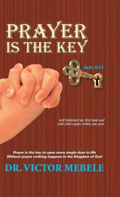 Prayer Is the Key (Hardback)