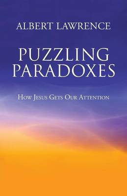 Puzzling Paradoxes: How Jesus Gets Our Attention (Paperback)