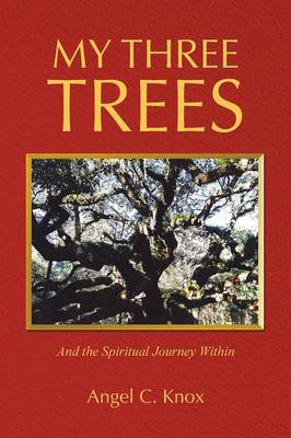 My Three Trees: And the Spiritual Journey Within (Paperback)