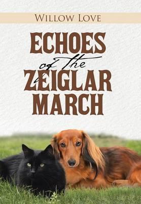 Echoes of the Zeiglar March (Hardback)