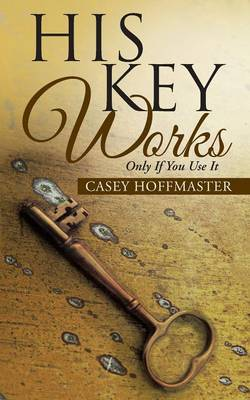 His Key Works: Only If You Use It (Paperback)