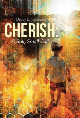 Cherish: A Still, Small Call (Hardback)