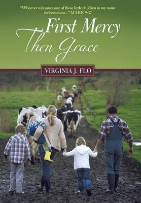 First Mercy Then Grace (Hardback)