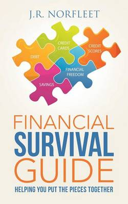 Financial Survival Guide: Helping You Put the Pieces Together (Paperback)