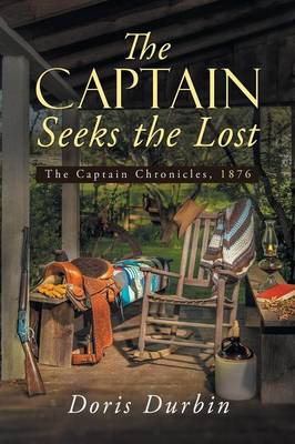The Captain Seeks the Lost: The Captain Chronicles, 1876 (Paperback)