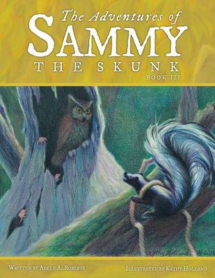 The Adventures of Sammy the Skunk: Book 3 (Paperback)