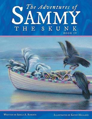 The Adventures of Sammy the Skunk: Book 4 (Paperback)