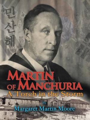 Martin of Manchuria: A Torch in the Storm (Paperback)