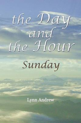 The Day and the Hour: Sunday (Paperback)