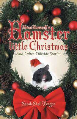 Have Yourself a Hamster Little Christmas: And Other Yuletide Stories (Paperback)