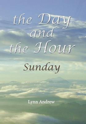 The Day and the Hour: Sunday (Hardback)