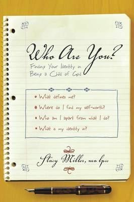Who Are You?: Finding Your Identity in Being a Child of God (Paperback)