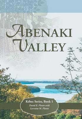 Abenaki Valley: K bec Series, Book 1 (Hardback)