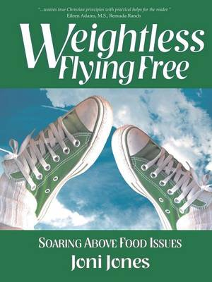 Weightless: Flying Free: Soaring Above Food Issues (Paperback)