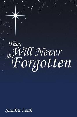 They Will Never Be Forgotten (Paperback)