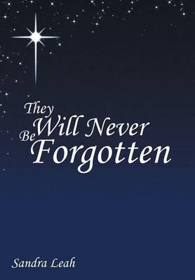 They Will Never Be Forgotten (Hardback)