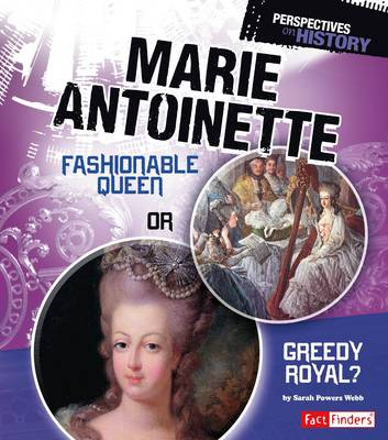 Perspectives on History: Marie Antoinette: Fashionable Queen or Greedy Royal - Perspectives on History (Paperback)