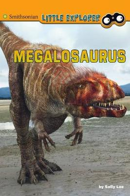 Megalosaurus - Smithsonian Little Explorer (Hardback)