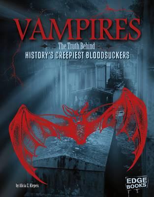 Vampires: The Truth Behind History's Creepiest Bloodsuckers - Monster Handbooks (Paperback)