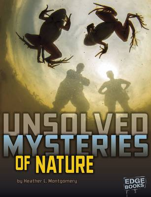Unsolved Mystery Files: Nature - Unsolved Mystery Files (Paperback)