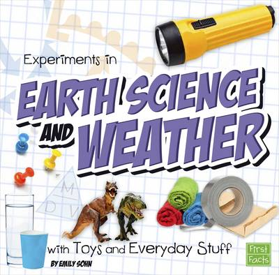 Experiments in Earth Science and Weather with Toys and Everyday Stuff - Fun Science (Paperback)