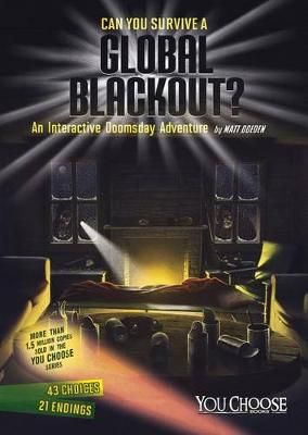 Can You Survive a Global Blackout?: An Interactive Doomsday Adventure (Paperback)