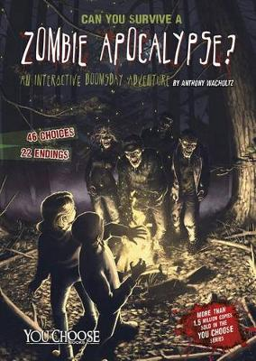 Can You Survive a Zombie Apocalypse?: An Interactive Doomsday Adventure (Paperback)