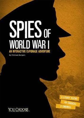 Spies of World War I: An Interactive Espionage Adventure (Paperback)