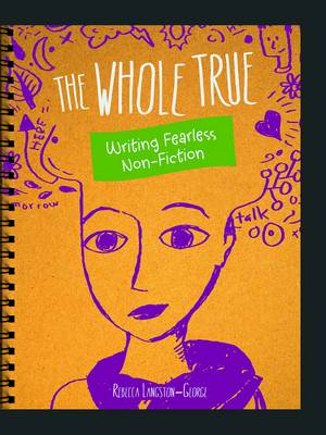 Writer's Notebook: The Whole Truth: Writing Fearless Nonfiction - Writer's Noteboo (Paperback)