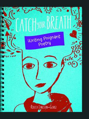Writer's Notebook: Catch Your Breath: Writing Poignant Poetry - Writer's Noteboo (Paperback)