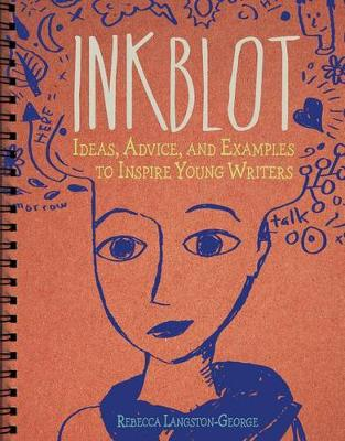 Inkblot: Ideas, Advice, and Examples to Inspire Young Writers (Paperback)