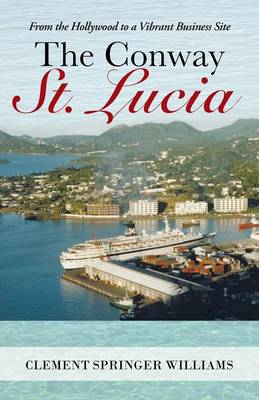 The Conway St. Lucia: From the Hollywood to a Vibrant Business Site (Paperback)