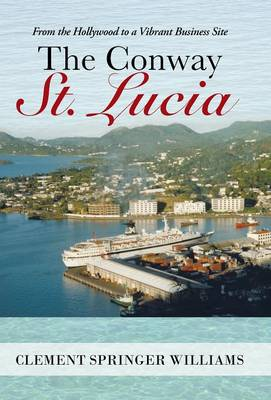 The Conway St. Lucia: From the Hollywood to a Vibrant Business Site (Hardback)