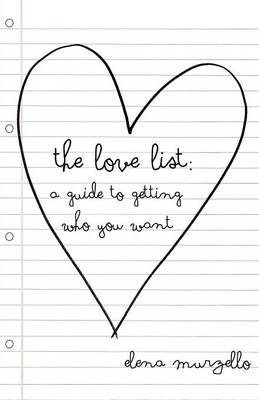 The Love List: A Guide to Getting Who You Want (Paperback)
