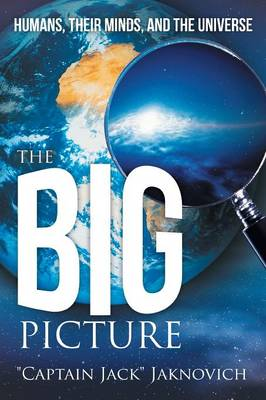 The Big Picture: Humans, Their Minds, and the Universe (Paperback)