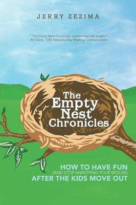 The Empty Nest Chronicles: How to Have Fun (and Stop Annoying Your Spouse) After the Kids Move Out (Paperback)