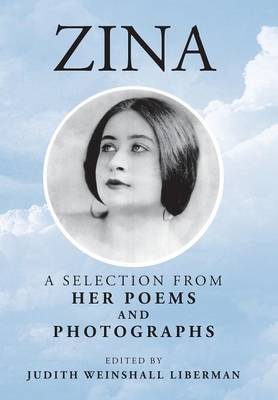Zina: A Selection from Her Poems and Photographs (Hardback)