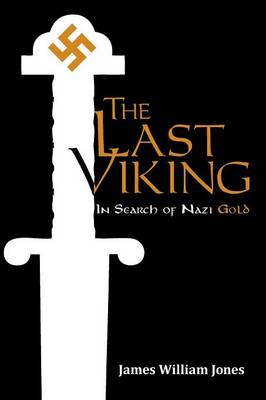 The Last Viking: In Search of Nazi Gold (Paperback)