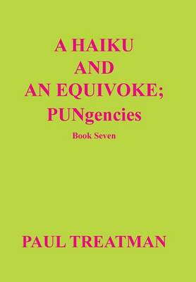 A Haiku and an Equivoke: Pungencies (Hardback)