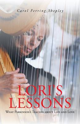 Lori's Lessons: What Parkinson's Teaches about Life and Love (Paperback)