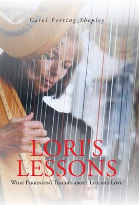 Lori's Lessons: What Parkinson's Teaches about Life and Love (Hardback)