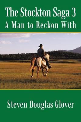 The Stockton Saga 3: A Man to Reckon with (Paperback)