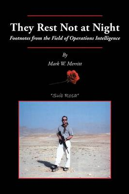 They Rest Not at Night: Footnotes from the Field of Operations Intelligence (Paperback)