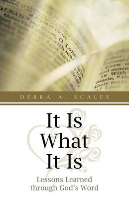 It Is What It Is: Lessons Learned Through God's Word (Paperback)