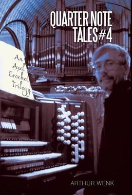 Quarter Note Tales #4: An Axel Crochet Trilogy (Hardback)