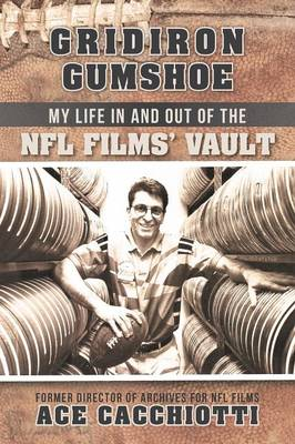 Gridiron Gumshoe: My Life in and Out of the NFL Films' Vault (Paperback)