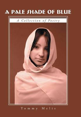 A Pale Shade of Blue: A Collection of Poetry (Hardback)